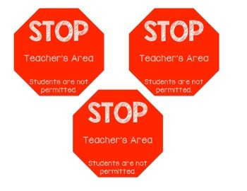 STOP Signs for Teacher Area- Students Not Permitted