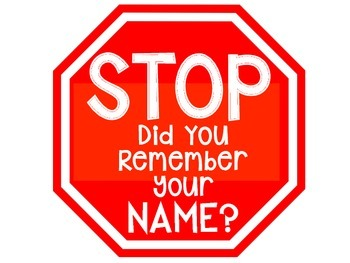 STOP - did you remember your name?