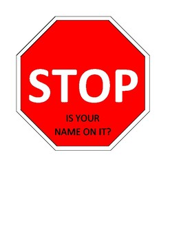 STOP is your name on it? sign