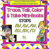 STOPS: Trace, Color, Talk and Take Mini-Books: /B/, /P/, /G/, /K/, /D/, & /T/