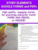 STORY ELEMENTS! Character Comprehension GOOGLE FORMS and PDFs!