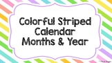 STRIPED Calendar Months & Years