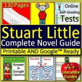 Stuart Little Novel Study Unit: Print AND Paperless Google w/ Self-Grading Tests