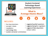 STUDENT-CENTERED LEARNING EXPERIENCE:  Average Atomic Mass