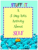 STUFF-IT: A 5-Day Art Activity About SELF