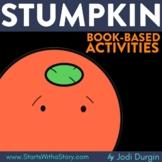STUMPKIN Activities Worksheets and Interactive Read Aloud