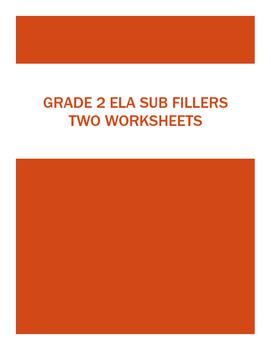 ELA SUBSTITUTE Fillers: Grade 2 - TWO Useful WORKSHEETS