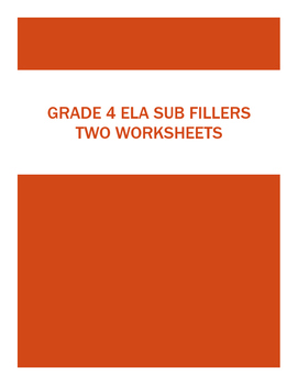 ELA SUBSTITUTE Grade 4 - TWO Useful WORKSHEETS