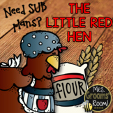SUB PLANS FOR THE LITTLE RED HEN