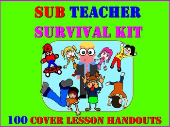 SUBSTITUTE TEACHER SURVIVAL KIT: 100 HANDOUTS SUB MUST HAV