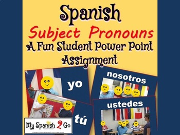 SUBJECT PRONOUNS:  Powerpoint and Student Project