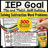 SUBTRACTION WORD PROBLEMS - IEP Goal Skill Builder Workshe