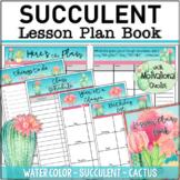 SUCCULENT Lesson Plan Book ~ Teacher Planner 2018 - 2019