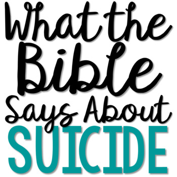 SUICIDE: Bible Lesson Activity for Teens   Christian Discussion Questions
