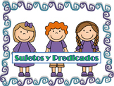 SUJETOS Y PREDICADOS / SUBJECT AND PREDICATE IN SPANISH