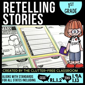 SUMMARIZE RETELL and RECOUNT 1st Grade RL1.2 (CCSS RL 1.2 & TEKS 1.9A and 1.13)
