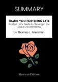 SUMMARY - Thank You For Being Late By Thomas L. Friedman