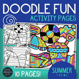SUMMER Activity Pages - Doodle Coloring Pages for SUMMER - Art - Early Finishers