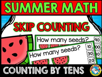 SUMMER MATH: WATERMELON SEEDS SKIP COUNTING TASK CARDS: CO