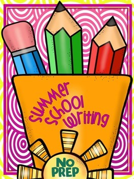 SUMMER SCHOOL {NO PREP} WRITING