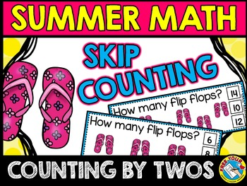 SUMMER SKIP COUNTING TASK CARDS: COUNTING BY TWOS