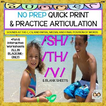 SUMMER-THEMED NO PREP, QUICK PRINT ARTICULATION: SH, TH, V & BLANK SHEETS