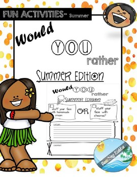 SUMMER ? END of the YEAR Game - Would you rather  EDITABLE