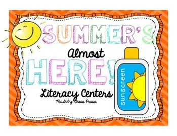SUMMER'S ALMOST HERE- LITERACY CENTERS