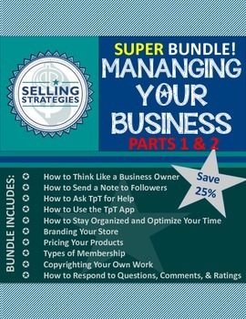 SUPER BUNDLE!  Managing Your Business:  Parts 1 and 2