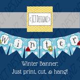 SUPER CUTE WINTER BANNER: Just print, cut, and hang!