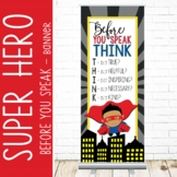 SUPER HERO - Classroom Decor: LARGE BANNER, Before You Speak