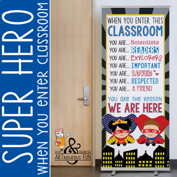 SUPER HERO - Classroom Decor : LARGE  BANNER - When You Enter This Classroom
