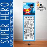 SUPER HERO - Classroom Decor: X-LARGE BANNER, Always Remember