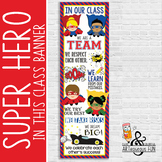 SUPER HERO - Classroom Decor :  XLARGE  BANNER - In Our Class