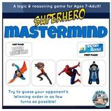 SUPER HERO MASTERMIND! Logic & Reasoning! Low Floor High Ceiling Game! 7-Adult