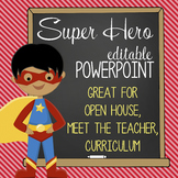 SUPER Hero - PowerPoint, Open House, Curriculum Night, Meet the Teacher