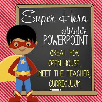 SUPER Hero - PowerPoint, Open House, Curriculum Night, Meet the Teacher