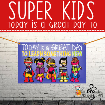 SUPER KIDS - Classroom Decor: MEDIUM BANNER, Today Is A Great Day To Learn