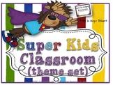 SUPER KIDS Classroom Theme Set