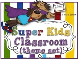 SUPER KIDS Classroom Theme Set