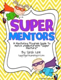 SUPER MENTORS: A Framework for Mentoring Program in Your Classroom