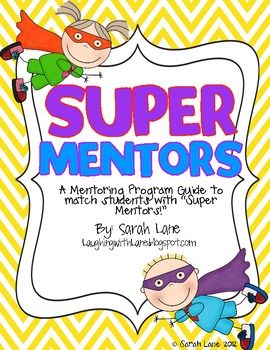 SUPER MENTORS: A Framework for Mentoring Program in Your Classroom