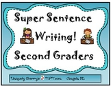SUPER SENTENCE WRITING! SECOND GRADERS