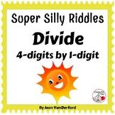 DIVIDE 4-digits by 1-digit SUPER SILLY RIDDLES ... Grade 4 MATH Problems
