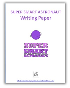 SUPER SMART ASTRONAUT writing paper
