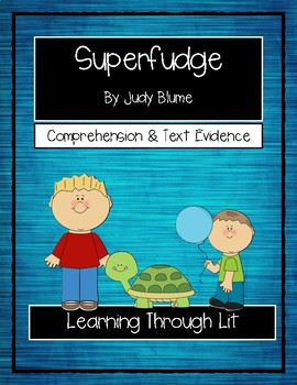 SUPERFUDGE by Judy Blume * Comprehension & Text Evidence