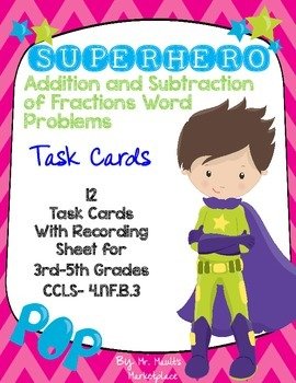 SUPERHERO Addition and Subtraction Word Problem Fraction Task Cards (12 Cards)