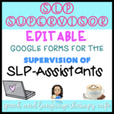 SUPERVISION: SLP SUPERVISORY FORMS WHEN SUPERVISING SLP AS