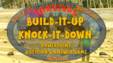 SURVIVAL: BUILD-IT-UP KNOCK-IT DOWN - A PowerPoint Q&A game for 2 teams