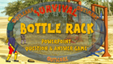 SURVIVAL: BOTTLE RACK - A PowerPoint question and answer game for 2 teams